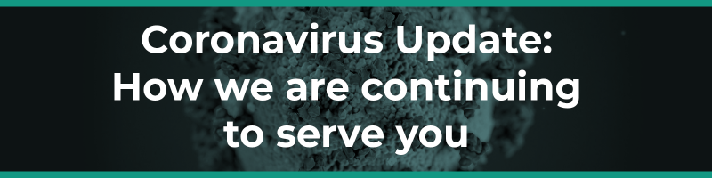 Coronavirus Update How We Are Continuing to Serve You